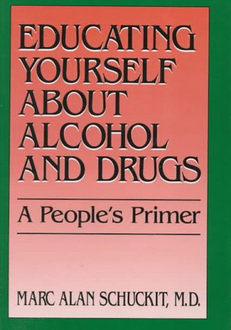 Educating Yourself about Alcohol and Drugs A People's Primer  1995 9780306449482 Front Cover