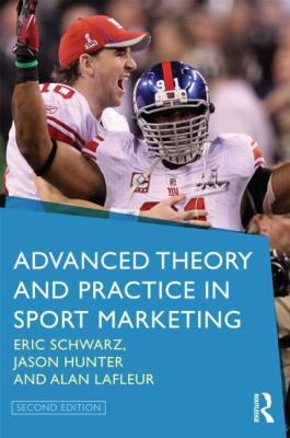 Advanced Theory and Practice in Sport Marketing  2nd 2013 (Revised) edition cover