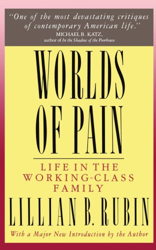 Worlds of Pain Life in the Working-Class Family Revised edition cover