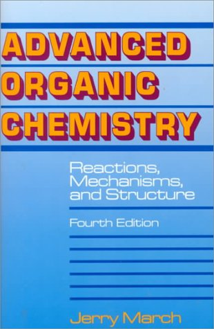 Advanced Organic Chemistry Reactions, Mechanisms, and Structure 4th 1992 9780471581482 Front Cover