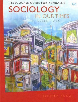 Sociology in Our Times The Essentials 6th 2007 9780495099482 Front Cover