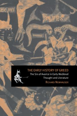 Early History of Greed The Sin of Avarice in Early Medieval Thought and Literature N/A 9780521026482 Front Cover