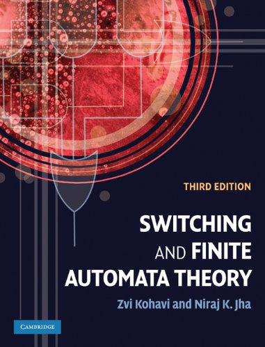 Switching and Finite Automata Theory  3rd 2009 (Revised) 9780521857482 Front Cover