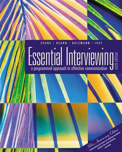 Essential Interviewing A Programmed Approach to Effective Communication (With Infotrac) 6th 2004 (Revised) edition cover