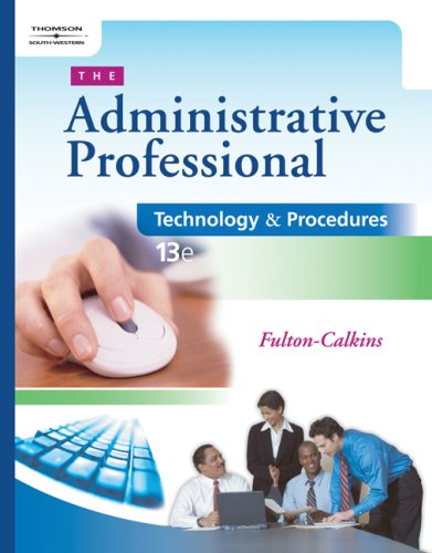 Administrative Professional Technology and Procedures 13th 2007 (Revised) 9780538729482 Front Cover