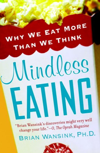 Mindless Eating Why We Eat More Than We Think N/A 9780553384482 Front Cover