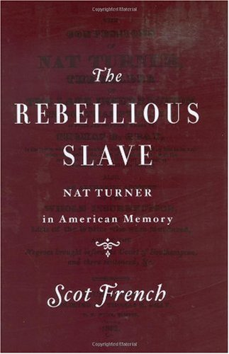 Rebellious Slave The Image of Nat Turner in American Memory  2004 (Teachers Edition, Instructors Manual, etc.) 9780618104482 Front Cover