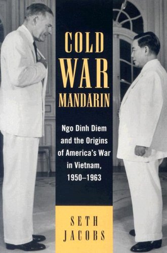 Cold War Mandarin Ngo Dinh Diem and the Origins of America's War in Vietnam, 1950-1963  2006 edition cover