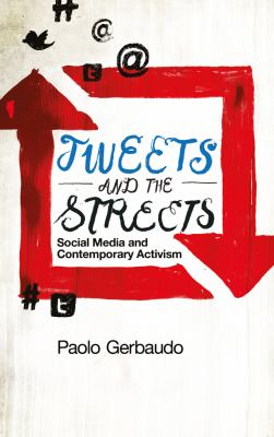 Tweets and the Streets Social Media and Contemporary Activism  2012 edition cover