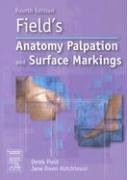 Field's Anatomy, Palpation and Surface Markings  4th 2006 (Revised) 9780750688482 Front Cover