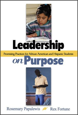 Leadership on Purpose Promising Practices for African American and Hispanic Students  2002 edition cover