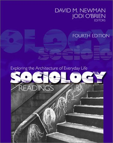 Sociology Readings Exploring the Architecture of Everyday Life 4th 2002 9780761987482 Front Cover
