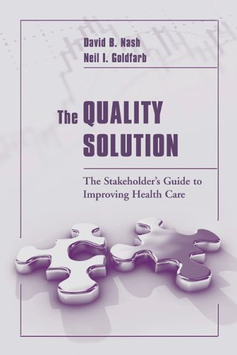 Quality Solution The Stakeholder's Guide to Improving Health Care  2006 edition cover