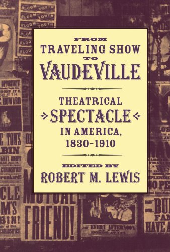 From Traveling Show to Vaudeville Theatrical Spectacle in America, 1830-1910  2003 edition cover