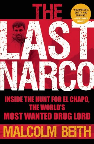 Last Narco Inside the Hunt for el Chapo, the World's Most Wanted Drug Lord  2011 edition cover