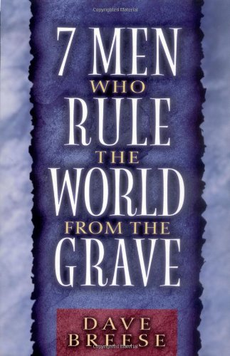 7 Men Who Rule the World from the Grave  N/A edition cover
