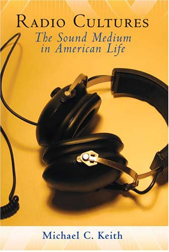 Radio Cultures The Sound Medium in American Life  2008 edition cover
