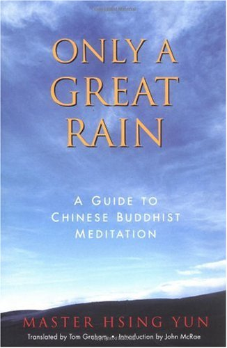 Only a Great Rain A Guide to Chinese Buddhist Meditation  1999 edition cover