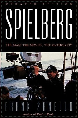 Spielberg The Man, the Movies, the Mythology  2002 9780878331482 Front Cover