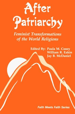 After Patriarchy Feminist Transformations of the World Religions N/A edition cover