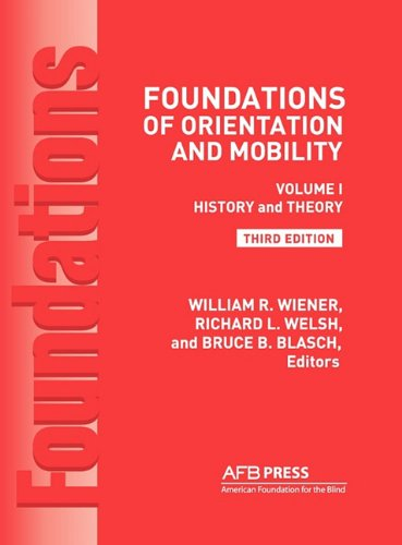 Foundations of Orientation and Mobility Volume 1 History and Theory 3rd 2010 edition cover