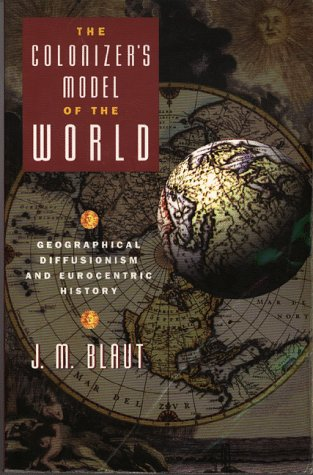 Colonizer's Model of the World Geographical Diffusionism and Eurocentric History  1993 edition cover