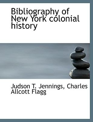Bibliography of New York Colonial History N/A 9781113624482 Front Cover