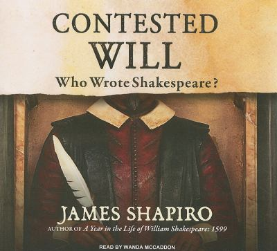 Contested Will, Library Edition: Who Wrote Shakespeare?  2010 edition cover