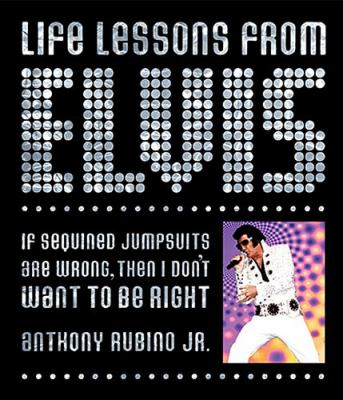 Life Lessons from Elvis A Parody  2006 9781401602482 Front Cover