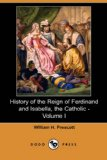 History of the Reign of Ferdinand and Isabella, the Catholic  N/A 9781406566482 Front Cover