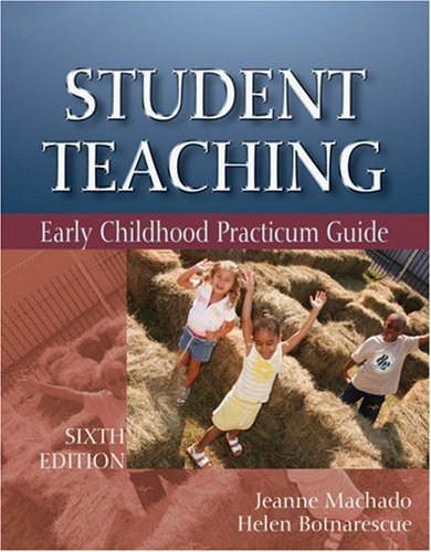 Student Teaching Early Childhood Practicum Guide 6th 2008 (Revised) edition cover