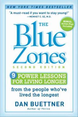 Blue Zones 9 Lessons for Living Longer from the People Who've Lived the Longest 2nd 2012 (Revised) 9781426209482 Front Cover