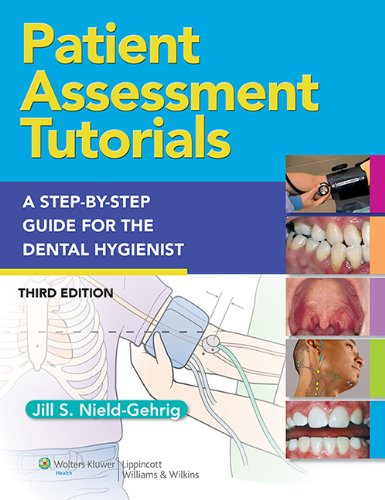 Patient Assessment Tutorials A Step-by-Step Guide for the Dental Hygienist 3rd 2013 (Revised) edition cover
