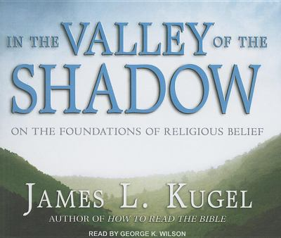 In the Valley of the Shadow: The Authenticity of Religious Belief and What Matters Most in Our Lives  2011 edition cover