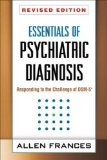 Essentials of Psychiatric Diagnosis Responding to the Challenge of DSM-5 2nd 2013 (Revised) 9781462513482 Front Cover