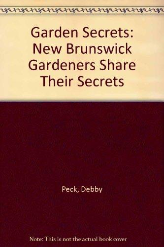 Garden Secrets : New Brunswick Gardeners Share Their Stories  2000 9781551093482 Front Cover