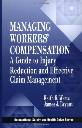 Managing Workers' Compensation A Guide to Injury Reduction and Effective Claim Management  2000 edition cover
