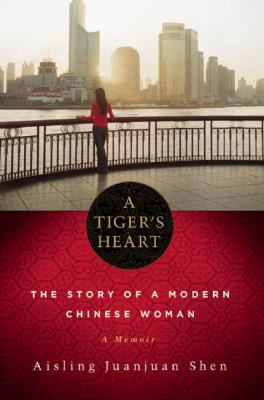Tiger's Heart The Story of a Modern Chinese Woman N/A 9781569476482 Front Cover