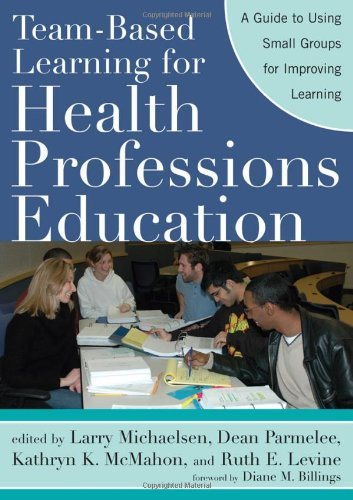 Team-Based Learning for Health Professions Education A Guide to Using Small Groups for Improving Learning  2008 edition cover