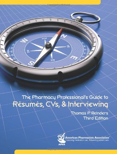 Pharmacy Professional's Guide to R�sum�s, CVs, and Interviewing, 3e  3rd 2011 edition cover