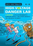 Nick and Tesla's High-Voltage Danger Lab A Mystery with Electromagnets, Burglar Alarms, and Other Gadgets You Can Build Yourself  2013 edition cover