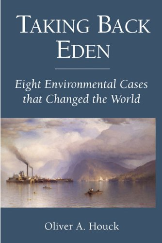 Taking Back Eden Eight Environmental Cases That Changed the World N/A edition cover
