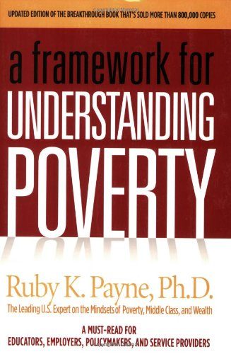 Poverty - A Framework for Understanding and Working with Students and Adults from Poverty  4th 2005 (Revised) 9781929229482 Front Cover