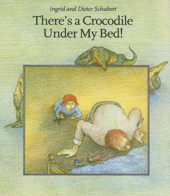 There's a Crocodile under My Bed!  2nd 2005 9781932425482 Front Cover