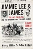 Jimmie Lee and James Two Lives, Two Deaths, and the Movement That Changed America  2015 9781941393482 Front Cover