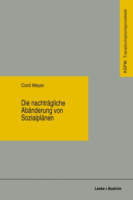 Die Nachtr�gliche Ab�nderung Von Sozialpl�nen   1996 9783810017482 Front Cover