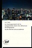 Management de la Coop�tition Dans les Alliances Strat�giques  N/A 9783838176482 Front Cover