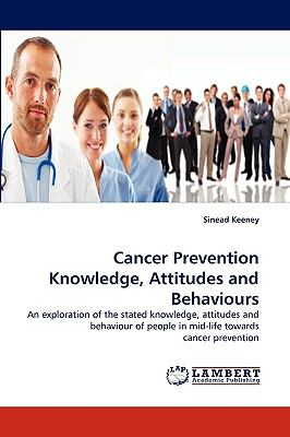 Cancer Prevention Knowledge, Attitudes and Behaviours N/A 9783838345482 Front Cover