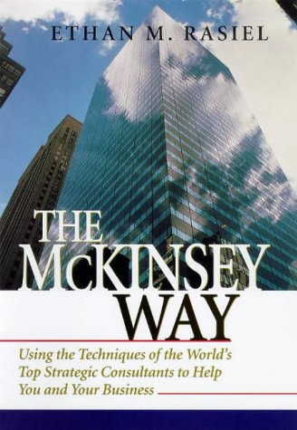 McKinsey Way Using the Techniques of the World's Top Strategic Consultants to Help You and Your Business  1999 edition cover