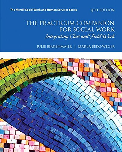 The Practicum Companion for Social Work: Integrating Class and Field Work  2017 9780133783483 Front Cover